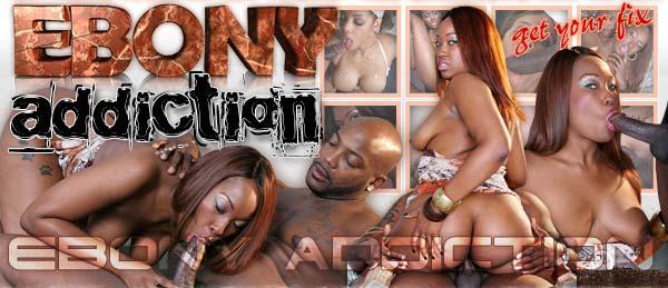 Ebony addiction xxx